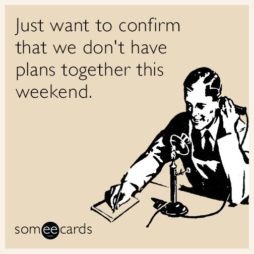 plans-weekend-friends-lovers-cancel-funny-ecard-hty
